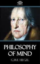Philosophy of Mind ebook by G.W.F. Hegel