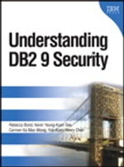 Understanding DB2 9 Security ebook by Rebecca Bond,Kevin Yeung-Kuen See,Carmen Ka Man Wong,Yuk-Kuen Henry Chan