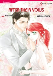 After Their Vows (Harlequin Comics) - Harlequin Comics ebook by Michelle Reid,Kazuna Uchida