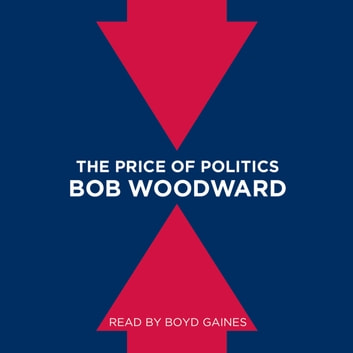 The Price of Politics audiobook by Bob Woodward