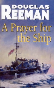 A Prayer For The Ship ebook by Douglas Reeman