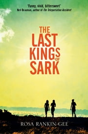 The Last Kings of Sark ebook by Rosa Rankin-Gee
