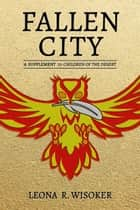 Fallen City ebook by Leona R Wisoker