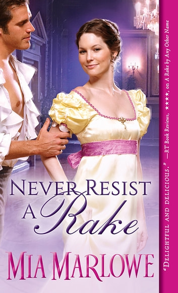 Never Resist a Rake ebook by Mia Marlowe