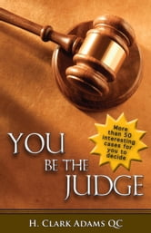 You Be the Judge ebook by H. Clark Adams, QC