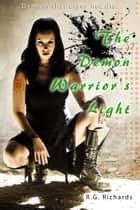 The Demon Warrior's Light ebook by R.G. Richards