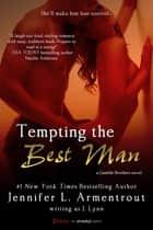 Tempting the Best Man eBook by J. Lynn