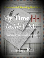 My Time | Inside HMP ebook by Jean-luc kra