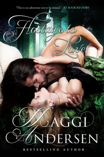 Hostage to Love ebook by Maggi Andersen