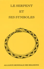 Le serpent et ses symboles ebook by Collectif