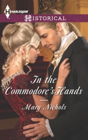 In the Commodore's Hands ebook by Mary Nichols