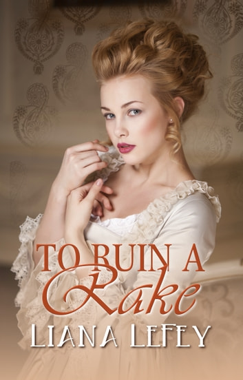 To Ruin A Rake ebook by Liana LeFey