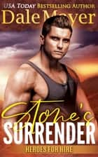 Stone's Surrender - Heroes for Hire Series, Book 2 eBook by Dale Mayer