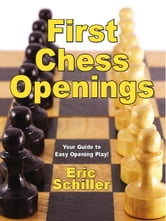 First Chess Openings ebook by Eric Schiller