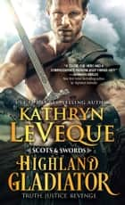 Highland Gladiator ebook by Kathryn Le Veque