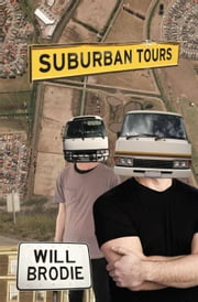 Suburban Tours ebook by Will Brodie
