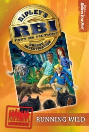 Ripley's RBI 03: Running Wild ebook by Ripley's Believe It Or Not!