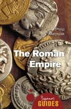 The Roman Empire ebook by Philip Matyszak