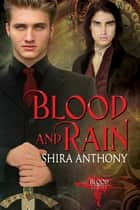 Blood and Rain ebook by Shira Anthony