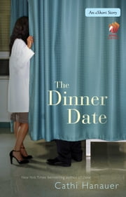 The Dinner Date - An eShort Story ebook by Cathi Hanauer