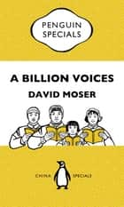 A Billion Voices: China's Search for a Common Language ebook by David Moser