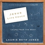 Jesus, Life Coach - Learn from the Best audiobook by Laurie Beth Jones
