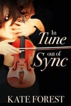 In Tune Out of Sync ebook by Kate Forest