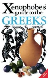 Xenophobe's Guide to the Greeks ebook by Alexandra Fiada