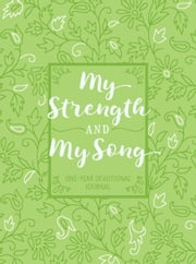 My Strength and My Song - One-Year Devotional Journal ebook by BroadStreet Publishing Group LLC