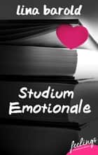 Studium Emotionale - Roman ebook by Lina Barold