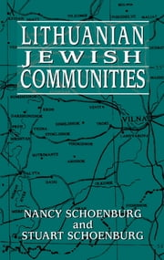 Lithuanian Jewish Communities ebook by Nancy Schoenburg,Stuart Schoenburg