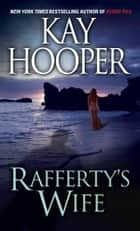 Rafferty's Wife ebook by Kay Hooper