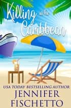 Killing in the Caribbean ebook by