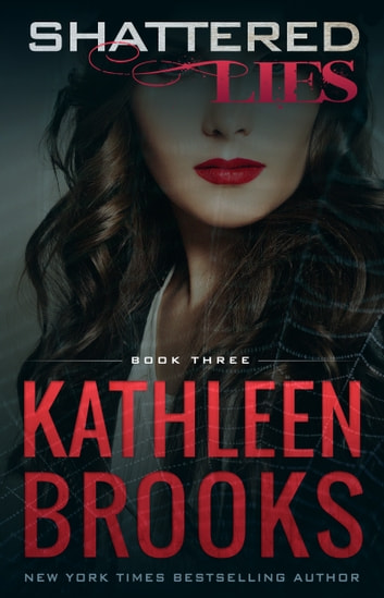 Shattered Lies - Web of Lies #3 ebook by Kathleen Brooks