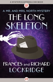 The Long Skeleton ebook by Frances Lockridge,Richard Lockridge