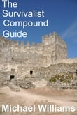 The Survivalist Compound Guide