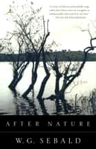 After Nature ebook by W.G. Sebald