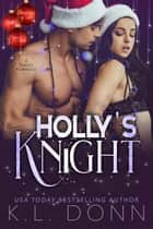 Holly's Knight ebook by KL Donn
