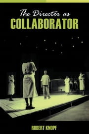 The Director as Collaborator ebook by Robert Knopf