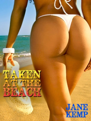 Taken at the Beach: Double Penetration by Two Lifeguards 電子書 by Jane Kemp