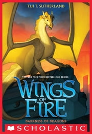 Darkness of Dragons (Wings of Fire, Book 10) ebook by Tui T. Sutherland