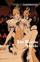 The Berlin Novels ebook by Christopher Isherwood