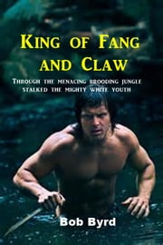 King of Fang and Claw ebook by Bob Byrd