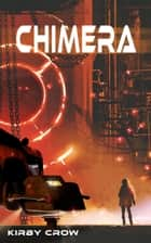 Chimera ebook by Kirby Crow