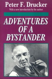 Adventures of a Bystander ebook by Drucker, Peter F.