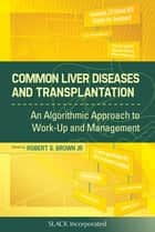 Common Liver Diseases and Transplantation ebook by Robert Brown