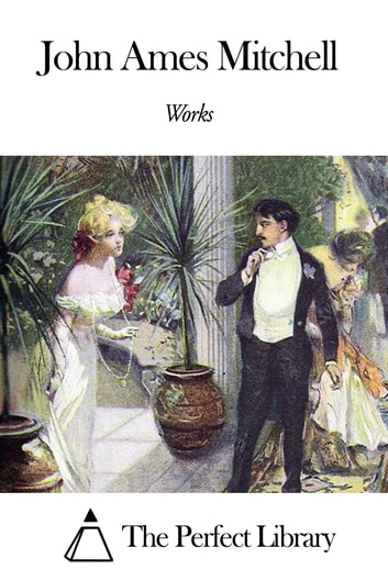 Works of John Ames Mitchell ebook by John Ames Mitchell