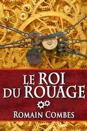 Le Roi du Rouage (TechLords - Les Seigneurs Tech - Vol. 1) ebook by Romain Combes