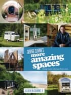 George Clarke's More Amazing Spaces ebook by George Clarke, Jane Field-Lewis