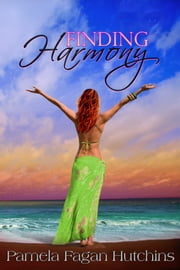 Finding Harmony ebook by Pamela Fagan Hutchins